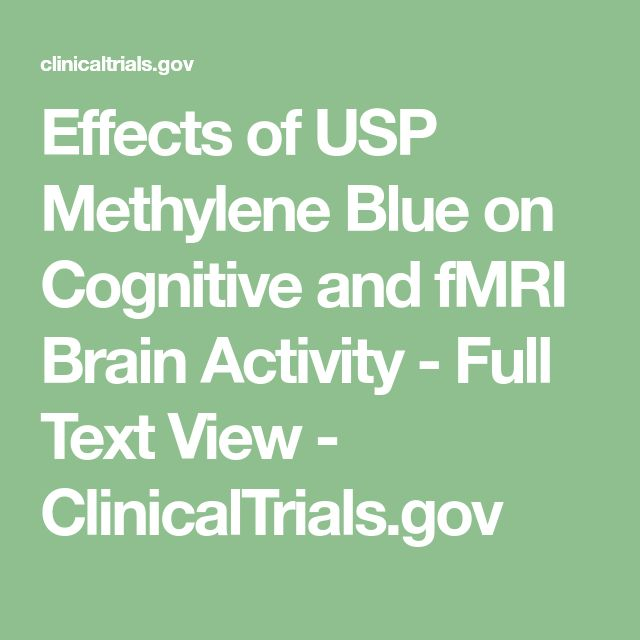 Effects of USP Methylene Blue on Cognitive and fMRI Brain Activity - Full Text View - ClinicalTrials.gov