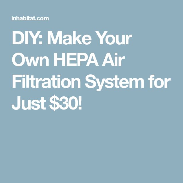 DIY: Make Your Own HEPA Air Filtration System for Just $30!