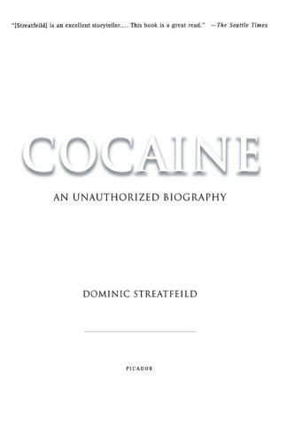 Cocaine: An Unauthorized Biography by Dominic Streatfeild