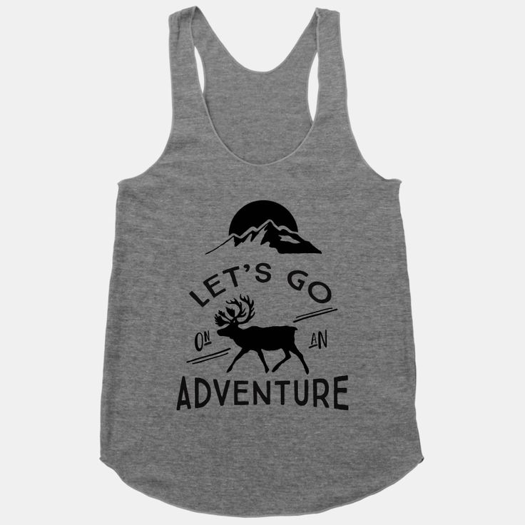 Let's Go On An Adventure | T-Shirts, Tank Tops, Sweatshirts and Hoodies | HUMAN