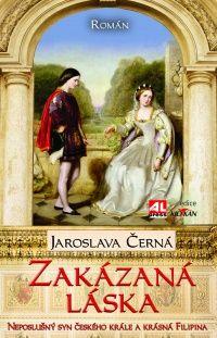 Zakázaná láska - neposlušný syn českého krále a krásná Filipina #alpress #filipina #ferdinand #román #historie #knihy #literatura