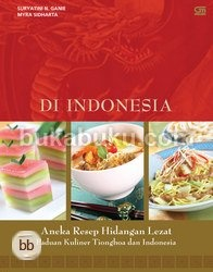 Peranakan in Indonesia, a mix culinary of Chinese and Indonesian: Dapur Naga Di Indonesia: Aneka Resep Hidangan Lezat -Panduan Kuliner Tionghoa dan Indonesia