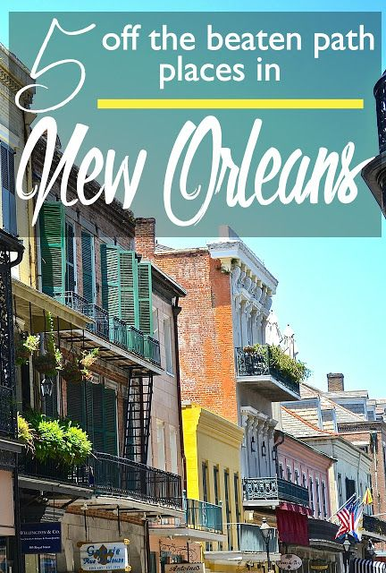 5 Off the Beaten Path Places in New Orleans You Can't Miss | CosmosMariners.com