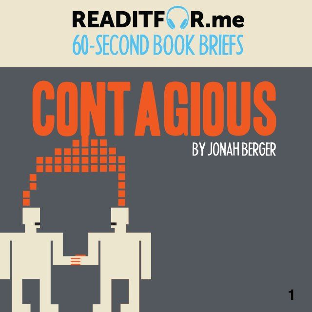 Contagious in 60 seconds. Want the 12-minute version? Get a free Readitfor.me account.