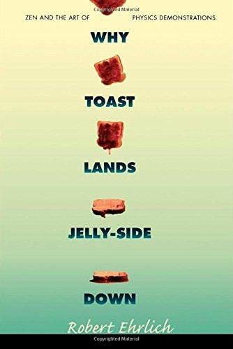 Why Toast Lands Jelly-Side Down: Zen and the Art of Physi... http://www.amazon.com/dp/0691028877/ref=cm_sw_r_pi_dp_Begsxb1RXQRZ0