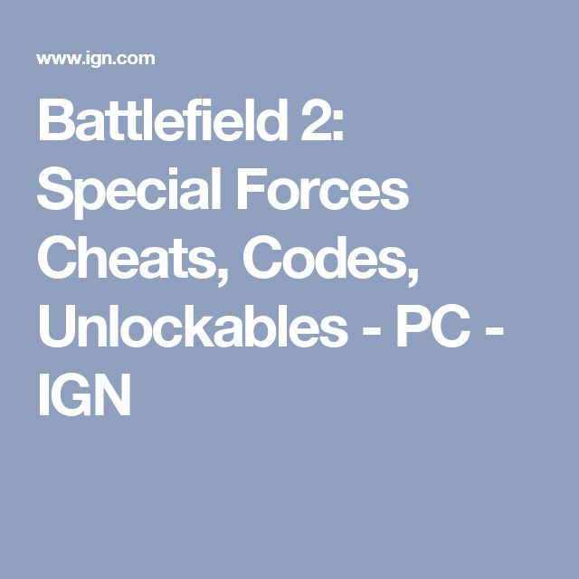 Battlefield 2: Special Forces Cheats, Codes, Unlockables - PC - IGN
