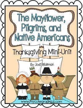 The Mayflower, Pilgrims and Native Americans (Thanksgiving Mini-Unit)