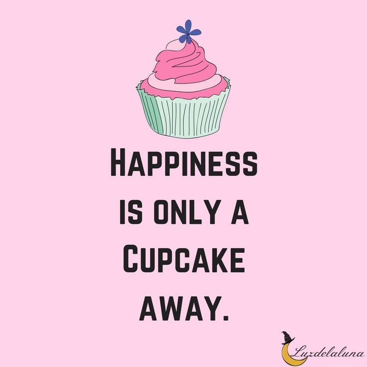 Best 25+ Cupcake Quotes Ideas On Pinterest