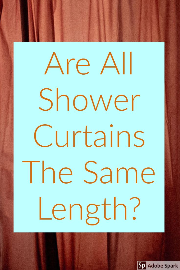 Are All Shower Curtains The Same Length With Images Shower
