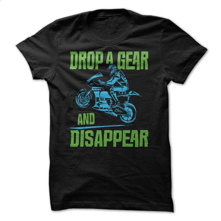Drop A Gear Motorcycle Shirt T Shirts, Hoodies, Sweatshirts - #the first tee #design t shirt. PURCHASE NOW => https://www.sunfrog.com/Automotive/Drop-A-Gear-Motorcycle-Shirt.html?60505