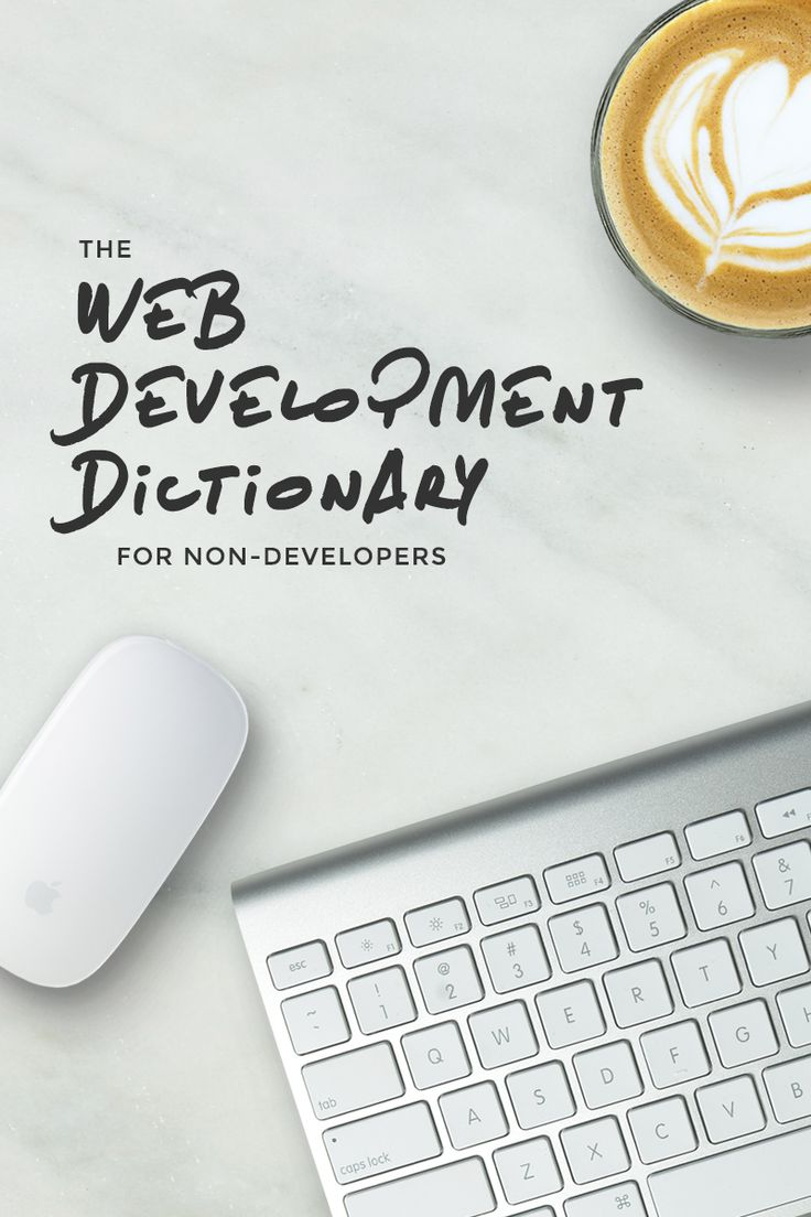 The Web Development Dictionary: a non-developer's guide to common web development terms // This web development glossary is your crash course in web development lingo. I explain the words your web designer uses (the ones that go right over your head) in plain English. Click through to learn the lingo!