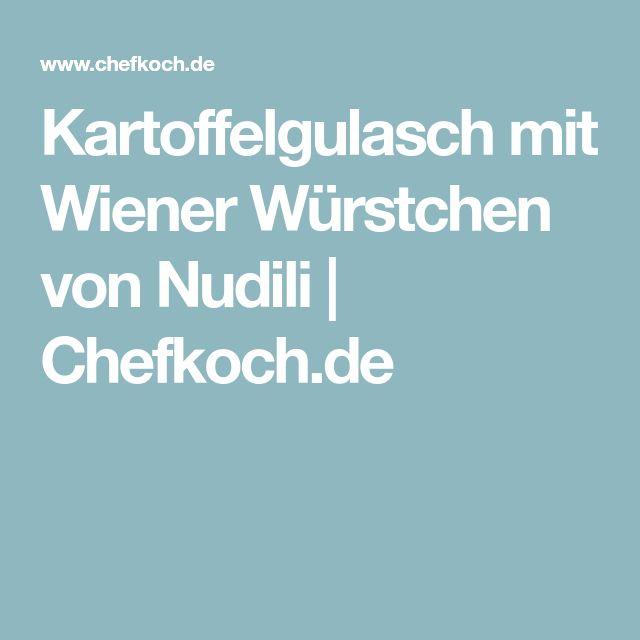 Kartoffelgulasch mit Wiener Würstchen von Nudili | Chefkoch.de