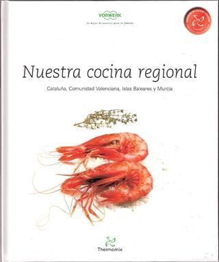 Nuestra cocina regional cataluña, valencia, baleares y murcia (thermomix) by magazine - issuu