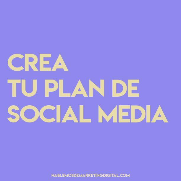 Crea tu plan de social media | hablemosdemarketingdigital.com