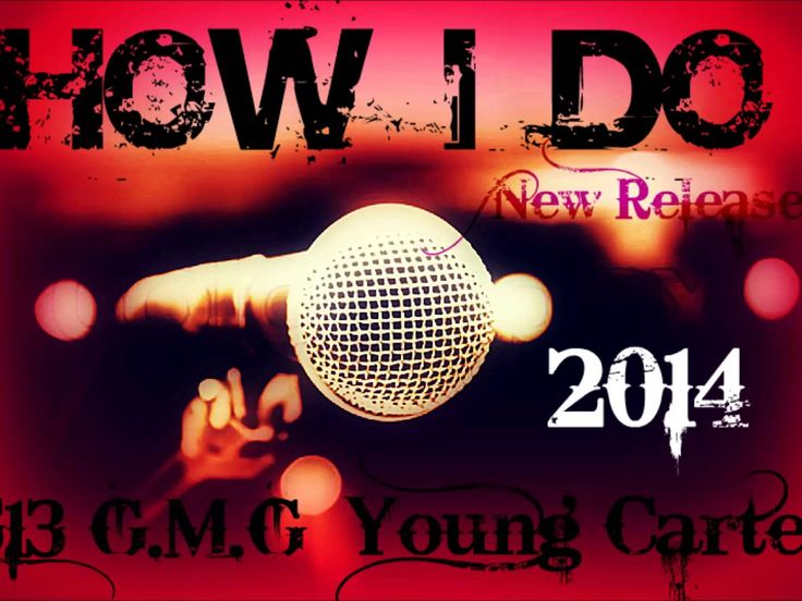 Young Carter How I Do - 2014 New Release !!!
