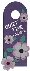 "FLOWER DOOR HANGER FOR MOM: Let Mom take a much needed ""Time Out"" whenever she needs one."