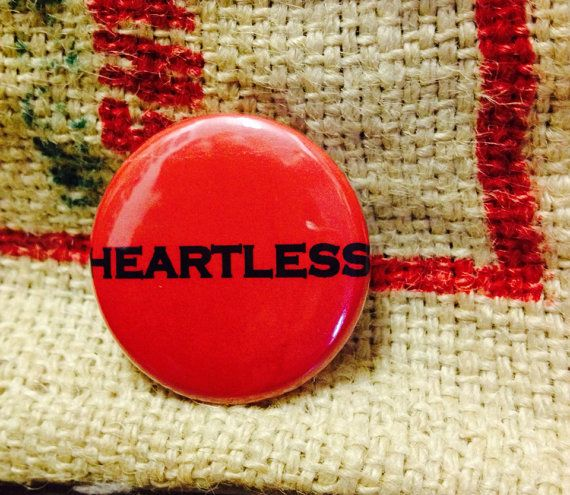 Bitch Button  Heartless  by BitchButtons on Etsy, $2.25