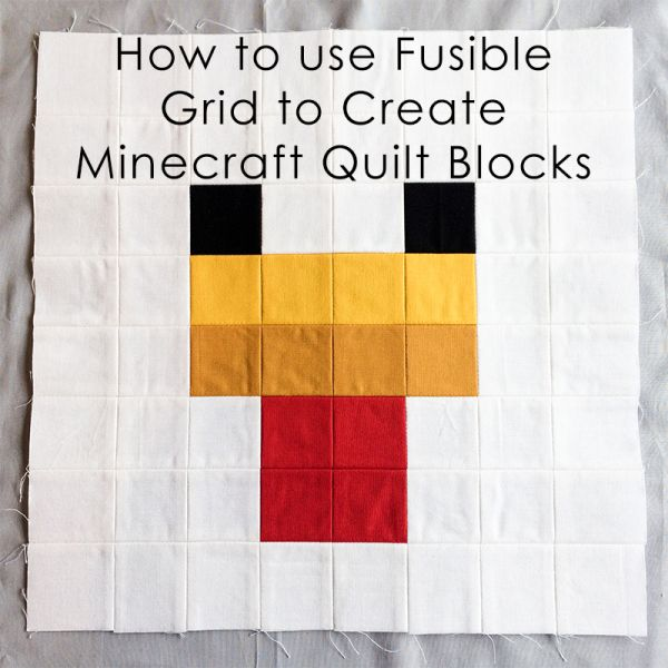 Tutorial: How to Use Fusible Grid to Create Minecraft Quilt Blocks