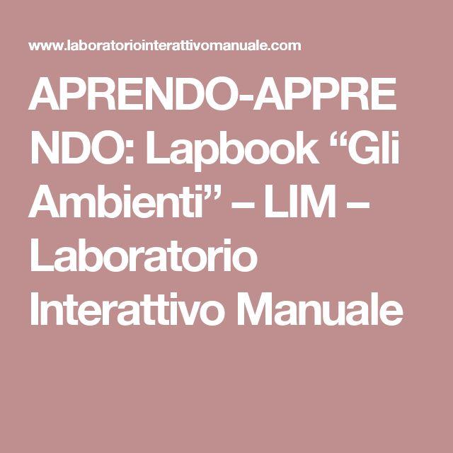 """APRENDO-APPRENDO: Lapbook """"Gli Ambienti"""" – LIM – Laboratorio Interattivo Manuale"""