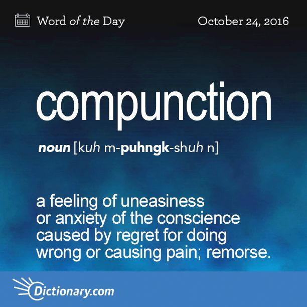 Todayu0027s Word Of The Day Is Compunction. Learn Its Definition,  Pronunciation, Etymology And