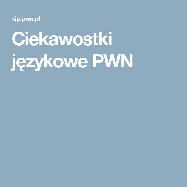 Ciekawostki językowe PWN