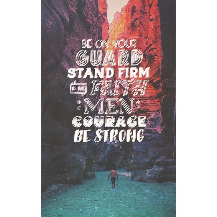 Be on your guard; stand firm in the faith; be courageous; be strong. - 1 Corinthians 16:13   Be on your guard.   We are reminded several times in Scripture to be on our guard. The world is full of darkness temptation. We need to be prepared and guard our hearts against the evil in our world that leads us to sin.   Stand firm in the faith.   Another phrase we see a lot in the Bible is stand firm. We cant let our faith be shaken though the world loves to throw us curveballs that make us want…