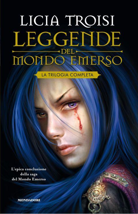 """La trilogia de """"Le leggende del mondo emerso"""" - Licia Troisi"""
