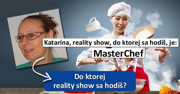 Do ktorej reality show sa hodíš?