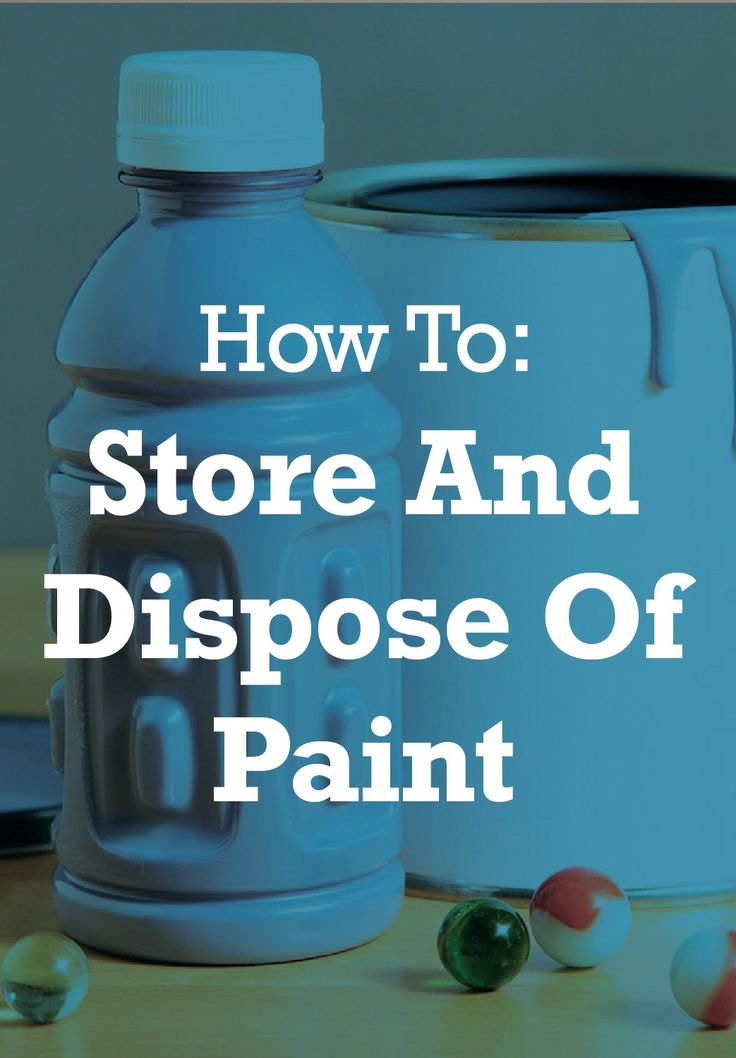 Check out these 3 tips for storing and disposing of paint.