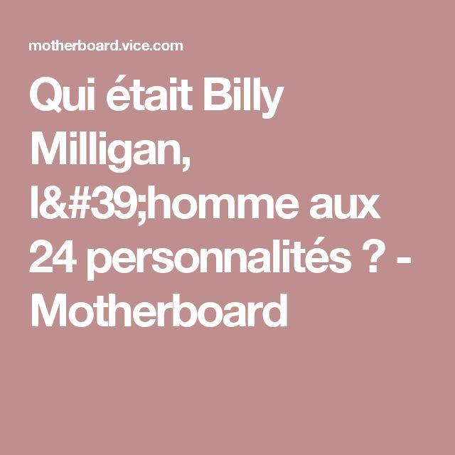 Qui était Billy Milligan, l'homme aux 24 personnalités ? - Motherboard
