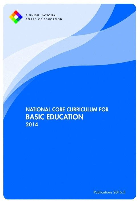 National core curriculum for basic education 2014 / Finnish National Board of Education.