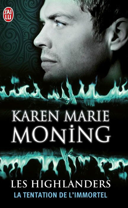 Les highlanders - Tome 3 : La tentation de l'immortel - K.M. Moning