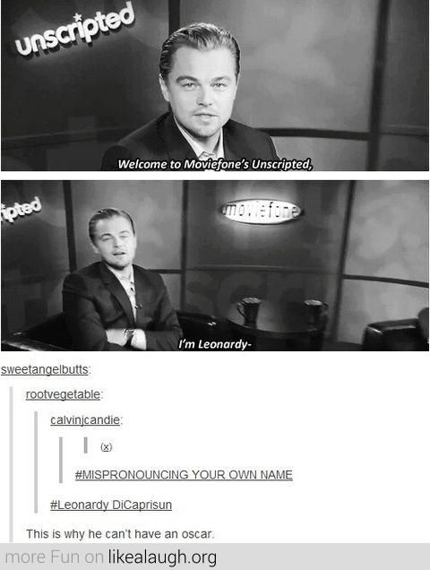 Leonardy DiCaprisun. John Travolta wouldn't be allowed to announce the categories Leo was up for!
