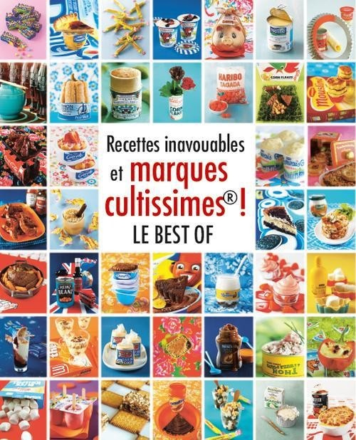 Recettes inavouables et marques cultissimes ! Le best of by Seymourina Cruse #livres #cuisine #recettes $22.52