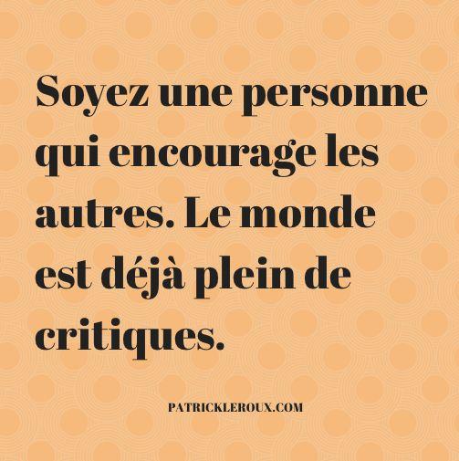 Encourager plutôt que critiquer, c'est le meilleur moyen de soutenir quelqu'un