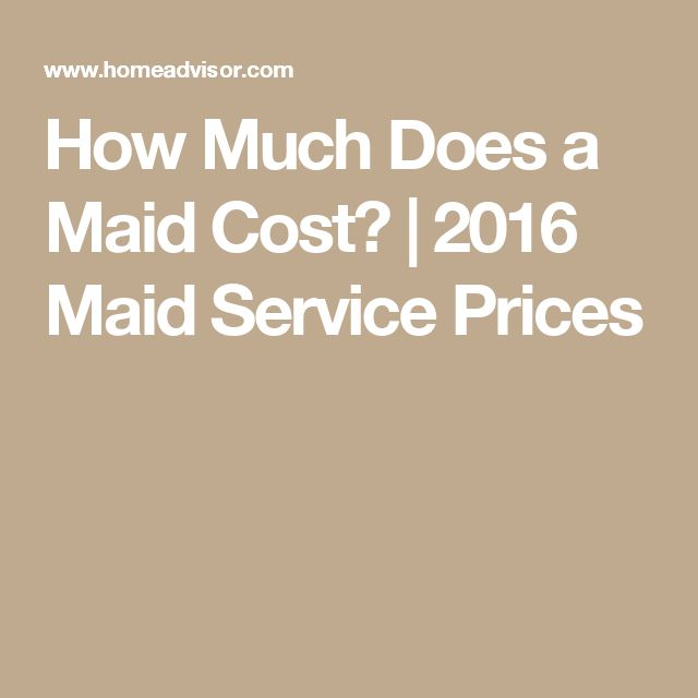 How Much Does a Maid Cost? | 2016 Maid Service Prices