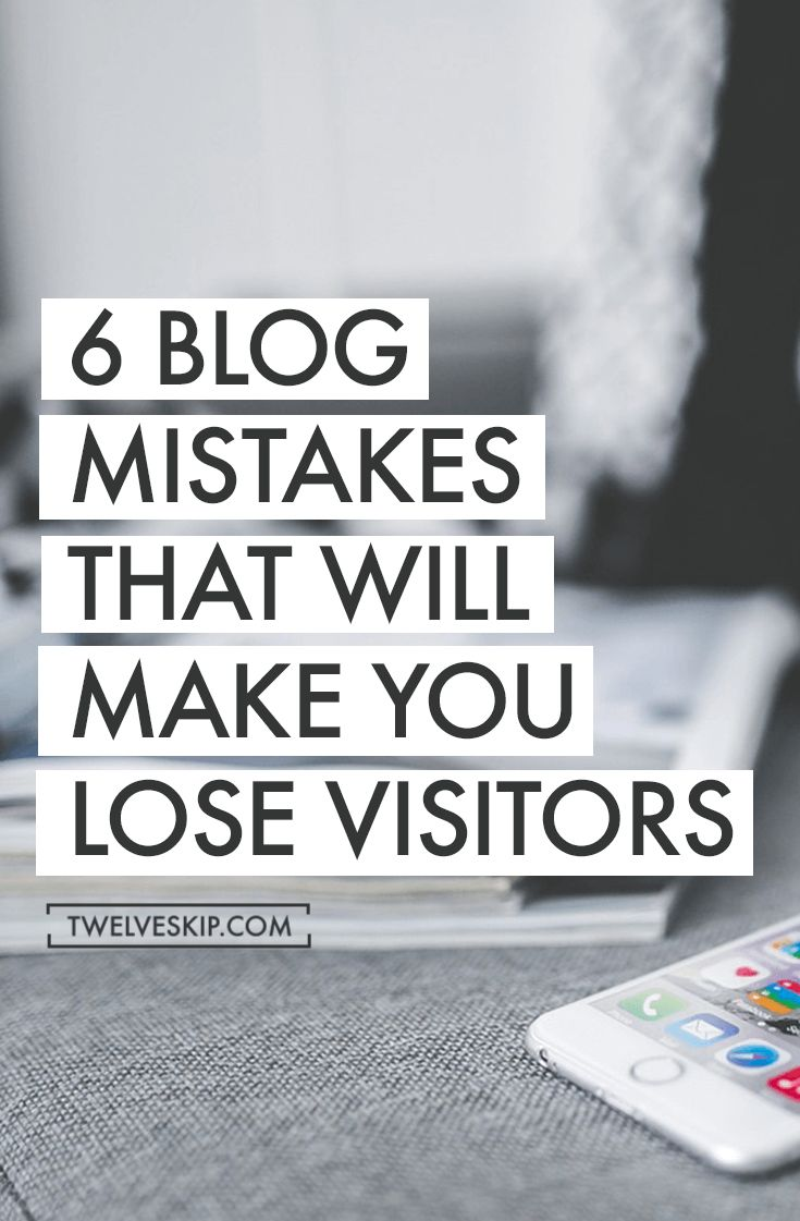 Blog Mistakes That Will Lose You Visitors