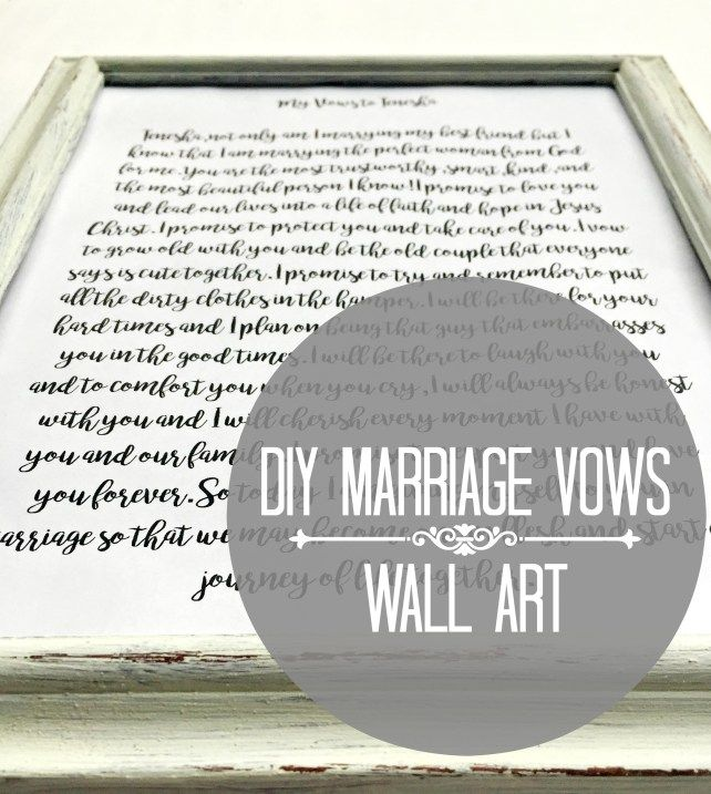 DIY Wedding Vows Wall Art-- DIY displayed farmhouse inspired marriage vows that reminds us of the promise we made to God, that we can overcome our differences for better or worse.