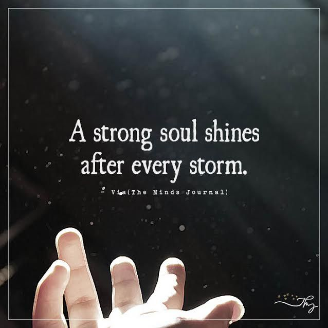 A strong soul shines after every storm. - http://themindsjournal.com/a-strong-soul-shines-after-every-storm/