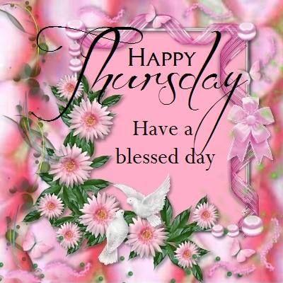 724 Best Thursday Blessings Images On Pinterest