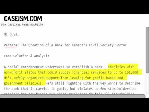 Vartana: The Creation of a Bank for Canadas Civil Society Sector Case Solution & Analysis https://caseism.com  This Case Is About Vartana: The Creation of a Bank for Canadas Civil Society Sector Case Solution and Analysis  Get Your Vartana: The Creation of a Bank for Canadas Civil Society Sector Case Solution at Caseism.com  http://ift.tt/2DBFSN4 https://youtu.be/ROqzVAXwHEU