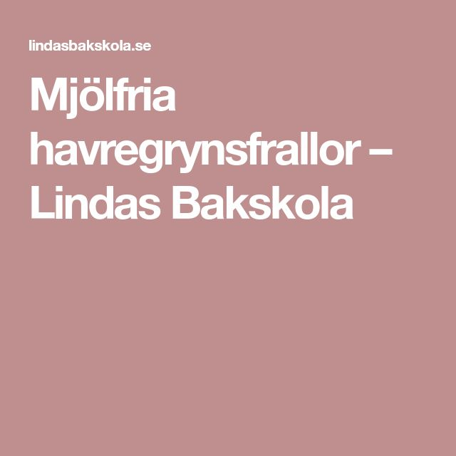 Mjölfria havregrynsfrallor – Lindas Bakskola
