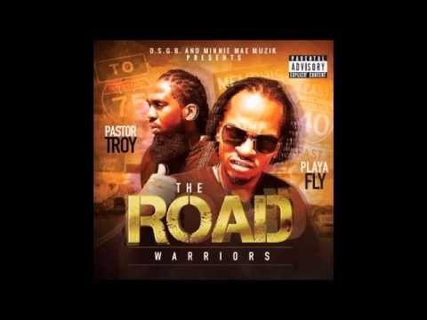 Pastor Troy & Playa Fly - Fuck Ya'll (The Road Warriors WEB 2015)