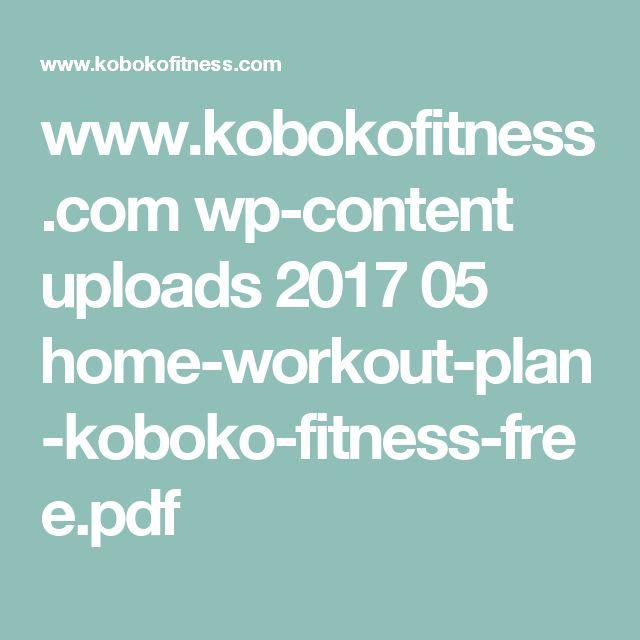 www.kobokofitness.com wp-content uploads 2017 05 home-workout-plan-koboko-fitness-free.pdf