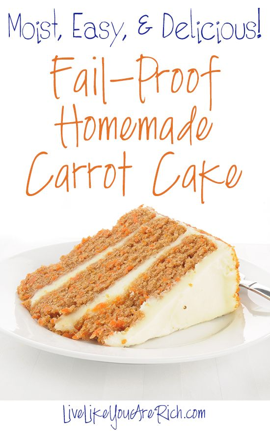 Fail-Proof Homemade Carrot Cake Recipe -family loved and made for over 30 years! #LiveLikeYouAreRich