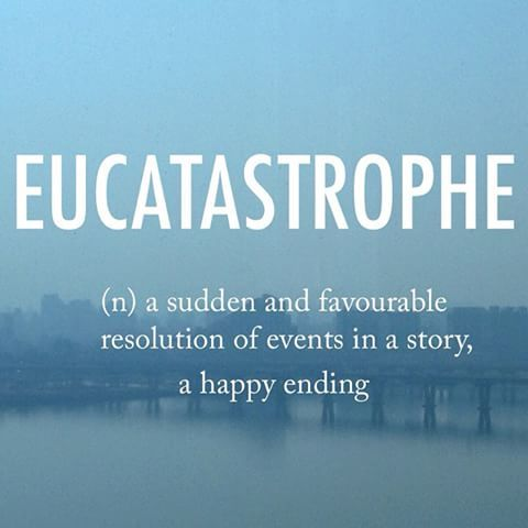 Eucatstrophe || mid 20th century origin, said to have been coined by J.R.R.