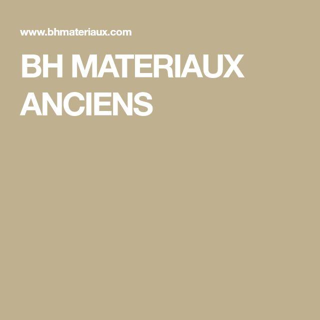 BH MATERIAUX ANCIENS