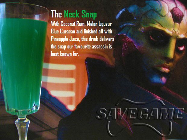The Neck Snap - Thane Krios (Mass Effect cocktail)  Ingredients:3/4 oz. Coconut rum1/2 oz. Melon Liqueur1/2 oz. Blue CuracaoPineapple juice  Directions: Mix first three ingredients in a glass and fill with pineapple juice. Cool and green, just like Thane.  Drink created and photographed by Save Game. Check them out for more Mass Effect drinks.