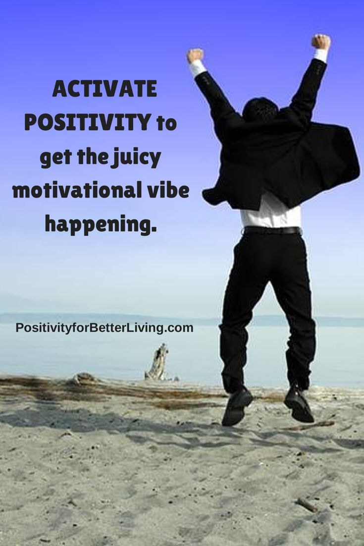 Activate positivity to get the juicy motivational vibe happening!! :)
