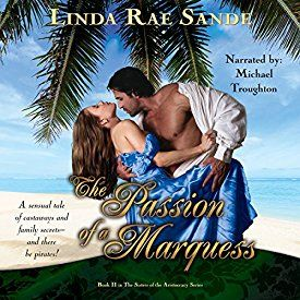 """Another must-listen from my #AudibleApp: """"The Passion of a Marquess: The Sisters of the Aristocracy, Book 2"""" by Linda Rae Sande, narrated by Michael Troughton."""